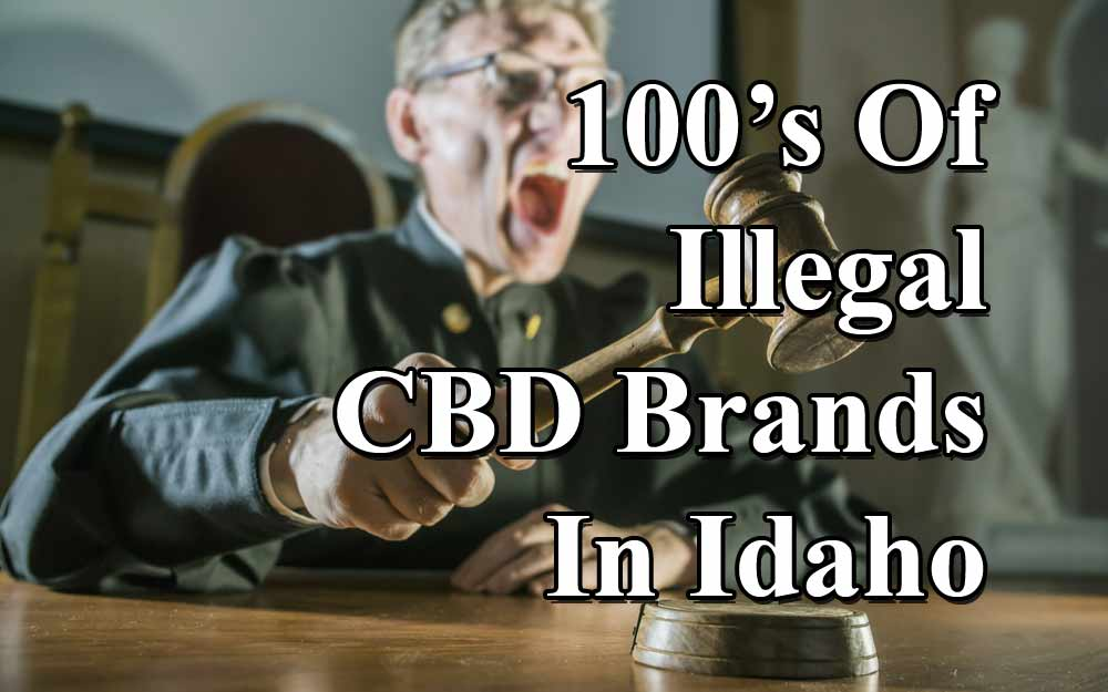 100's-Of-Illegal-CBD-Brands-In-Idaho