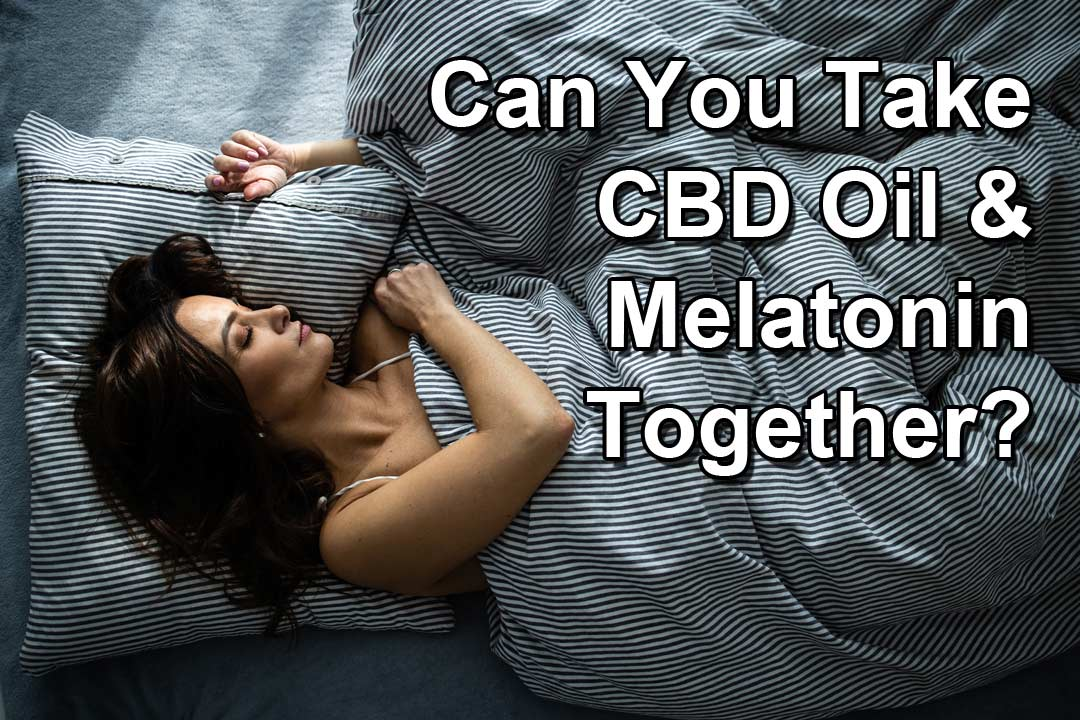 Can-You-Take-CBD-Oil-And-Melatonin-Together-01