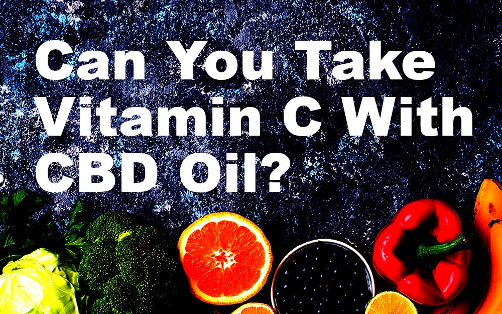 Can-You-Take-Vitamin-C-With-CBD-Oil
