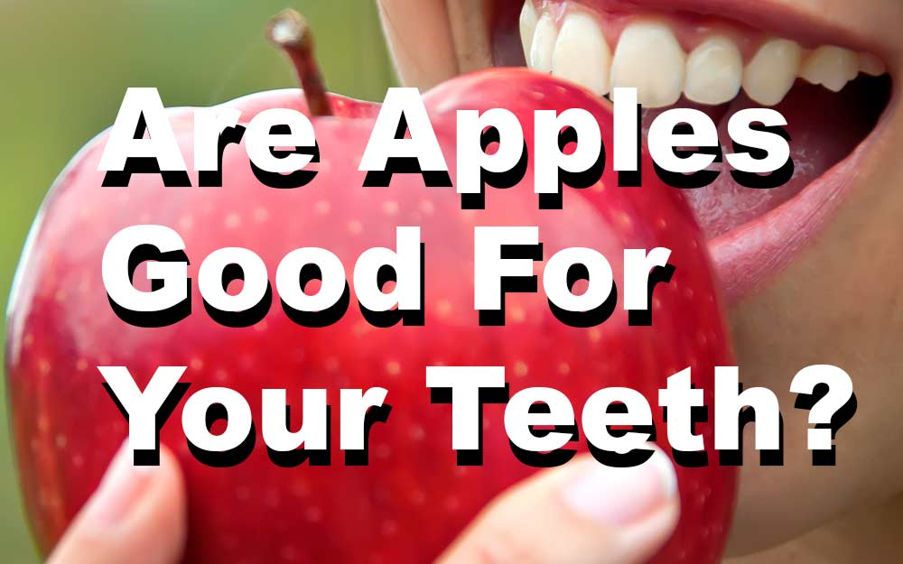 Are-Apples-Good-For-Your-Teeth