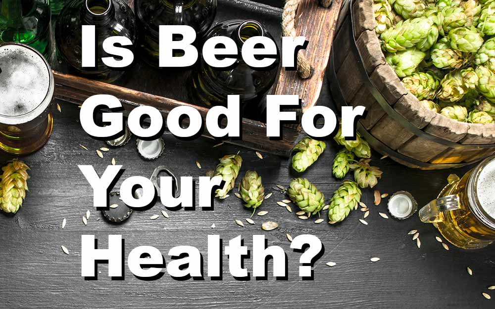 Is-Beer-Good-For-Your-Health