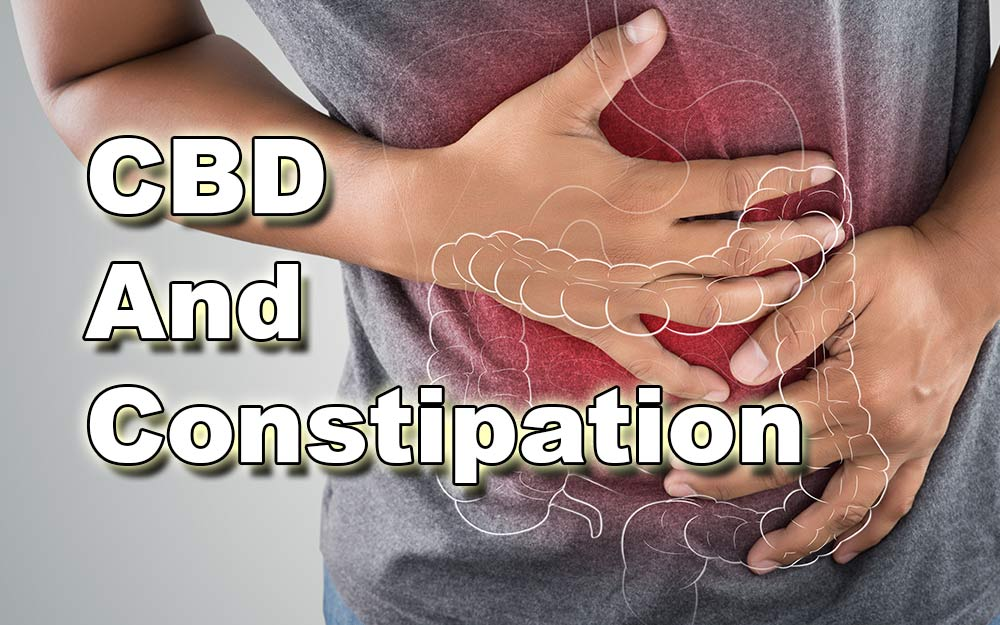 CBD And Constipation – What You Need To Know