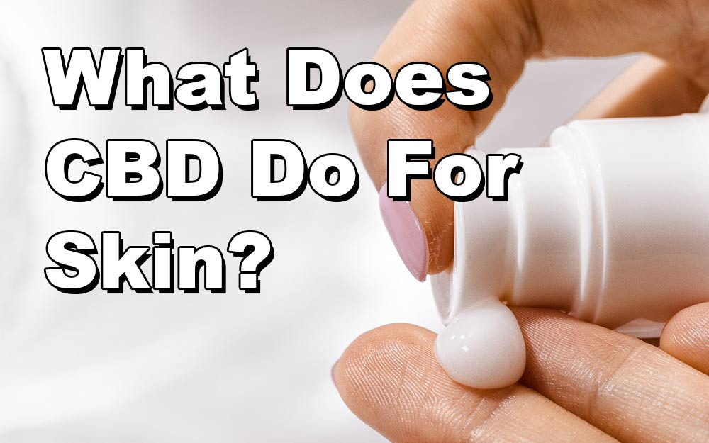 What-Does-CBD-Do-For-Skin